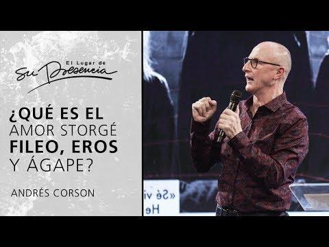 ¿Qué es el amor storgé, fileo, eros y ágape? - Andrés Corson | Prédicas Cortas #92