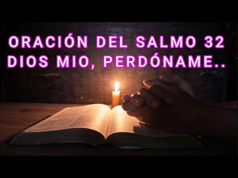 SALMO 32, ORACIÓN PARA PEDIR PERDÓN A DIOS