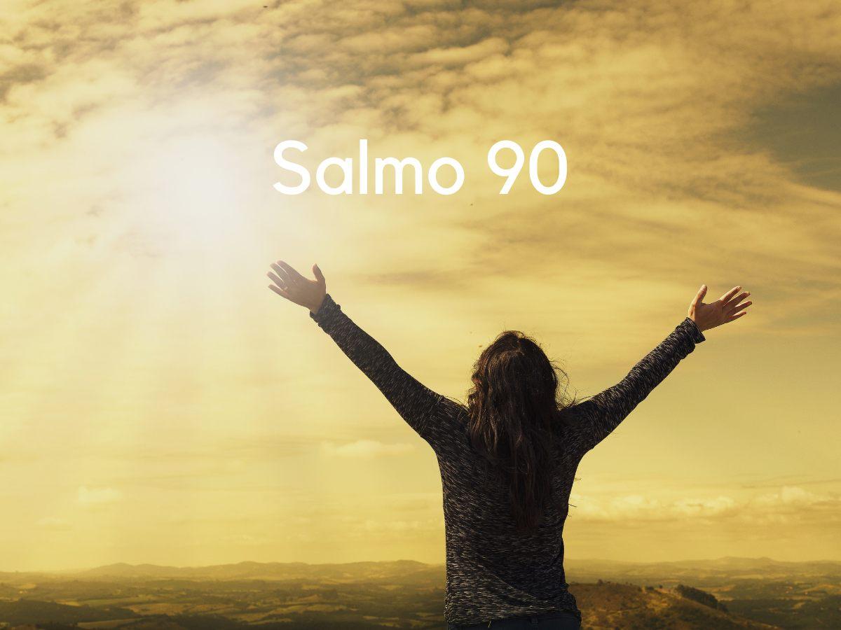 Salmo 90 de la Biblia Católica Reina Valera